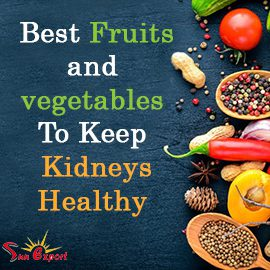 10 Best Fruits and vegetables To Keep Your Kidneys Healthy
