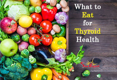 Hypothyroidism Diet|Foods to Eat, Foods to Avoid