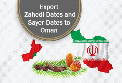 Export Zahedi Dates and Sayer Dates to Oman In March 2021