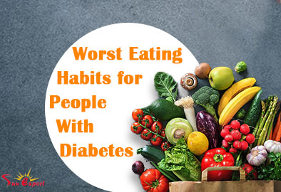 8 Worst Eating Habits for People With Diabetes